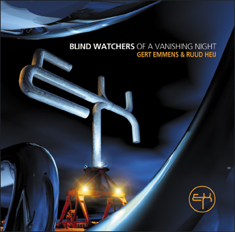 Gert Emmens & Ruud Heij - Blind Wachters of a Vanishing Night