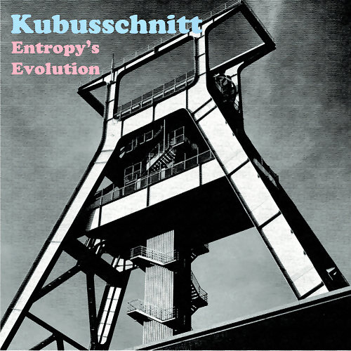 Kubusschnitt - Entropy's Evolution